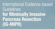 International Evidence-based Guidelines for Minimally Invasive Pancreas Resection